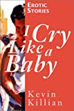 I Cry Like a Baby, Kevin Killian, 1891305662