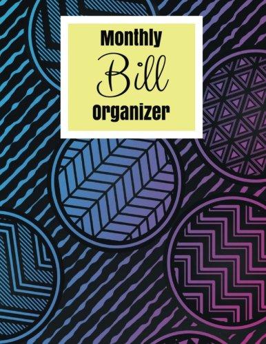 Monthly Bill Organizer: Modern Geometric Design Bill organizer With Calendar 2018-2019 Weekly Planner ,Bill Planning, Financial Planning Journal ... Budget Planner and Bill Tracker) (Volume 7) -