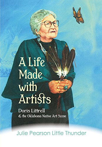 A Life Made with Artists: Doris Littrell and the Oklahoma Indian Art Scene