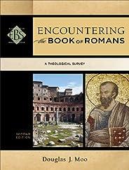 Encountering the Book of Romans (Encountering Biblical Studies): A Theological Survey (English Edition)