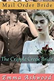 Mail Order Bride: The Cripple Creek Bride (Historical Western Romance)