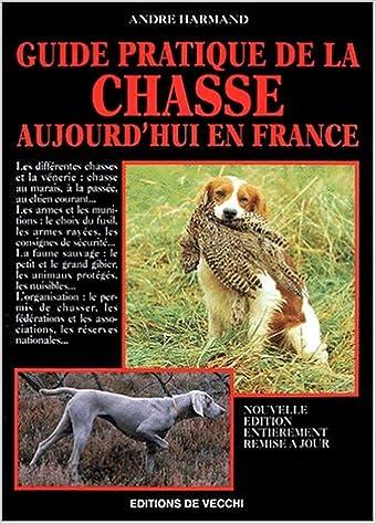 Livre gratuits en ligne Guide pratique de la chasse aujourd'hui en France epub pdf