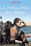 A Million Miles from Boston, Karen Day, 0375859748