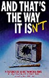 And That's the Way It Isn't : A Reference Guide to Media Bias, Brent Bozell, 0962734802