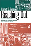 Reaching Out : Best Practices for Educating Mexican-Origin Children and Youth, Romo, Harriett D., 1880785226
