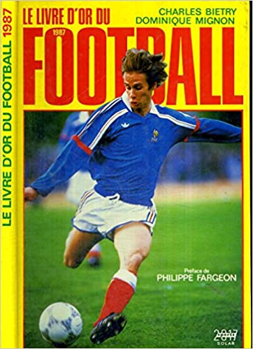 Le Livre D Or Du Football 1987 9782263011801 Amazon Com