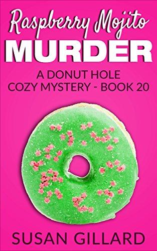 Raspberry Mojito Murder: A Donut Hole Cozy - Book 20 (A Donut Hole Cozy Mystery)