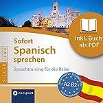 Sofort Spanisch sprechen (Compact SilverLine Sofort Sprechen): Sprachtraining für die Reise | Carlos Nevado