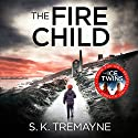 The Fire Child Hörbuch von S. K. Tremayne Gesprochen von: Imogen Church, Peter Noble