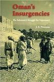 Oman's Insurgencies, J. E. Peterson, 0863564569