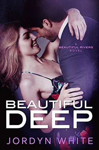 Beautiful Deep (Beautiful Rivers Book 4) by [White, Jordyn]
