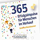365 Erfolgsimpulse für Menschen im Verkauf Hörbuch von Andreas Nussbaumer Gesprochen von: Andreas Nussbaumer