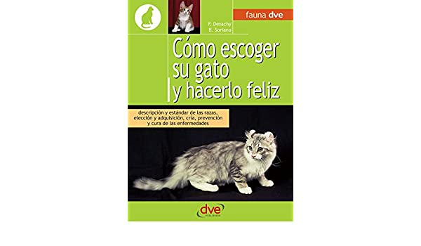 Cómo escoger su gato y hacerlo feliz (Spanish Edition) - Kindle edition by Florence Desachy, Bruno Soriano. Crafts, Hobbies & Home Kindle eBooks ...