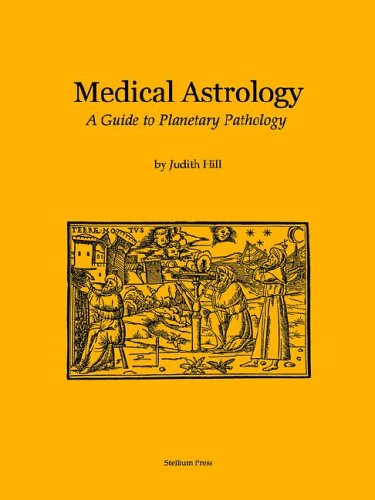 Medical Astrology: A Guide to Planetary Pathology: Judith A
