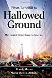 From Landfill to Hallowed Ground: The Largest Crime Scene in America