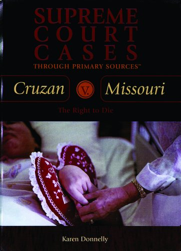 Cruzan V. Missouri: The Right to Die (Supreme Court Cases Through Primary Sources) (Us Supreme Court Right To Die Cases)