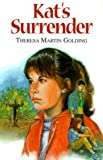 Kat's Surrender, Theresa Martin Golding, 1563977559