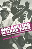 Organizing in Hard Times : Labor and Neighborhoods in Hartford, Simmons, Louise B., 1566391555