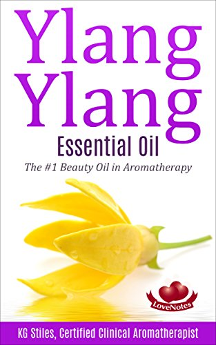 YLANG ESSENTIAL OIL Aromatherapy Essential ebook