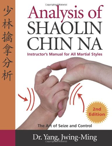 Analysis of Shaolin Chin Na: Instructors Manual for All Martial Styles pdf