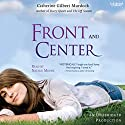 Front and Center Audiobook by Catherine Gilbert Murdock Narrated by Natalie Moore