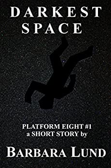 Darkest Space (Platform Eight Book 1) by [Lund, Barbara]