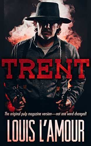 - TRENT: The original pulp magazine version- not one word changed!