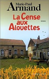 La cense aux alouettes : roman, Armand, Marie-Paul