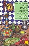 img - for Douceur et passion de la cuisine mexicaine. 151 recettes et 46 menus book / textbook / text book