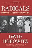 Radicals: Portraits of a Destructive Passion