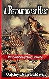 img - for A Revolutionary Hart: Revolutionary War Heroine book / textbook / text book
