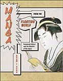 Manga from the Floating World, Adam L. Kern, 0674022661