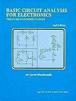 Basic Circuit Analysis for Electronics: Through Experimentation 2nd Ed.