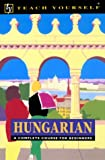 Hungarian: A Complete Course for Beginners (Teach Yourself Books)