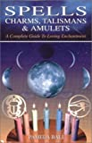 Spells, Charms, Talismans and Amulets, Pamela Ball, 0785814108