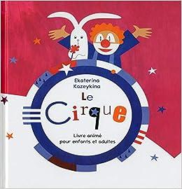 Le Cirque Livre Anime Pour Enfants Et Adultes Ekaretina