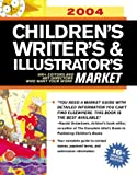 2004 Children's Writer's and Illustrator's Market, , 1582971919