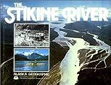 The Stikine River, Alaska Geographic Society Staff, 0882401335