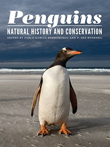 Penguins: Natural History and Conservation (A Samuel and Althea Stroum Book)