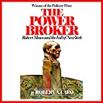 The Power Broker: Robert Moses and the Fall of New York | Robert A. Caro