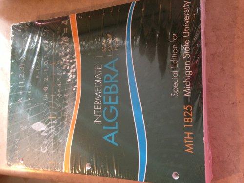 Intermediate Algebra- Special Edition for Michigan State University