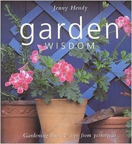 Garden Wisdom: Hints and Tips for Today's Organic Gardener