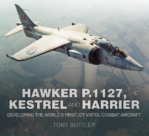 - Hawker P.1127, Kestrel and Harrier: Developing the World's First Jet V/STOL Combat Aircraft