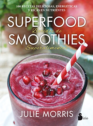 Superfood Smoothie (Superfood Smoothies (Spanish Edition))
