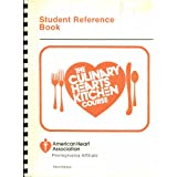 The Culinary Hearts Kitchen Course: Student Reference Book; Prepared By the American Heart Association, Pennsylvania...
