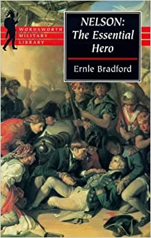 Nelson: The Essential Hero (Wordsworth Military Library)