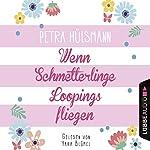 Wenn Schmetterlinge Loopings fliegen | Petra Hülsmann