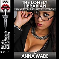 The Lonely Librarian: Anal Sex in the History Section