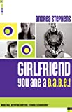 Girlfriend, You Are A B. A. B. E. !, Andrea Stephens, 0800759516