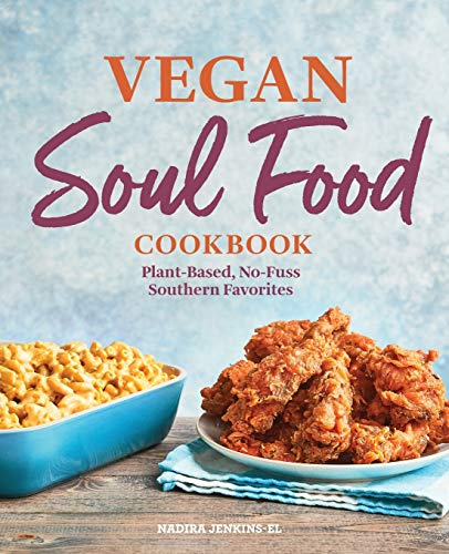 Book Cover: Vegan Soul Food Cookbook: Plant-Based, No-Fuss Southern Favorites